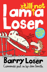 Barry Loser: I am Still Not a Loser by Jim Smith