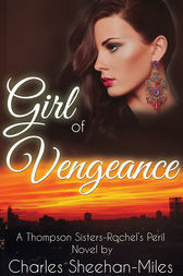 Girl of Vengeance by Charles Sheehan-Miles