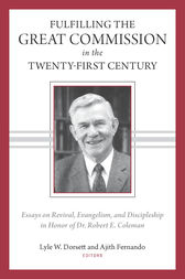 Fulfilling the Great Commission in the Twenty-First Century by Lyle Dorsett