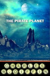 The Pirate Planet by Charles Diffin