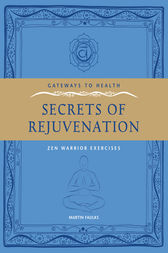The Secrets of Rejuvination: Zen Warrior Exercises by Martin Faulks Author