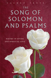 The Song of Solomon and Psalms: Poetry of Divine and Spiritual Love by Gerald Benedict Contributor