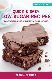 Quick & Easy Low-Sugar Recipes by Nicola Graimes Author