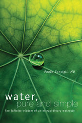 Water, Pure and Simple by Paolo  Consigli Author