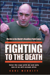 Fighting to the Death by Carl Merritt