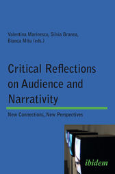 Critical Reflections on Audience and Narrativity by Valentina Marinescu