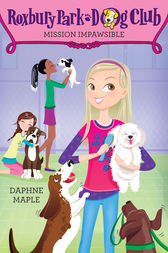 Roxbury Park Dog Club #1: Mission Impawsible by Daphne Maple