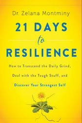 21 Days to Resilience by Zelana Montminy