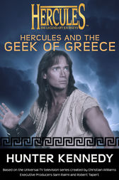 Hercules and the Geek of Greece by Hunter Kennedy