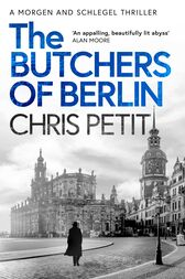 The Butchers of Berlin by Chris Petit