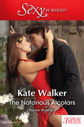 The Notorious Alcolars/The Twelve-Month Mistress/The Spaniard's Inconvenient Wife/Bound By Blackmail by Kate Walker