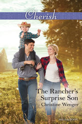 The Rancher's Surprise Son by Christine Wenger