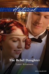 The Rebel Daughter by Lauri Robinson