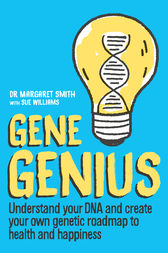 Gene Genius by DR Margaret Smith And Sue Williams