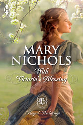 With Victoria's Blessing by Mary Nichols