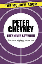 They Never Say When by Peter Cheyney