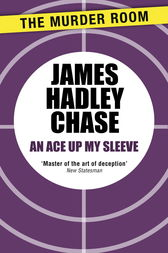 An Ace Up My Sleeve by James Hadley Chase