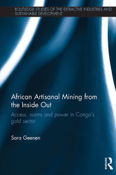African Artisanal Mining from the Inside Out by Sara Geenen