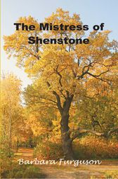 The Mistress of Shenstone by Barbara Furguson