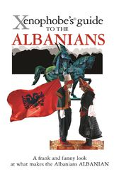 The Xenophobe's Guide to the Albanians by Alan Andoni