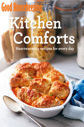 Good Housekeeping Kitchen Comforts by Good Housekeeping Institute