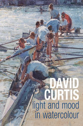 David Curtis Light and Mood in Watercolour by David Curtis