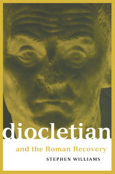 Diocletian and the Roman Recovery by Stephen Williams
