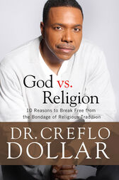 Why I Hate Religion by Creflo Dollar