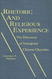 Rhetoric and Religious Experience by Lawrence A. Palinkas