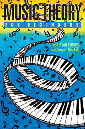 Music Theory For Beginners by R. Ryan Endris