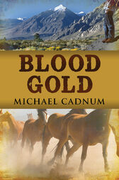 Blood Gold by Michael Cadnum