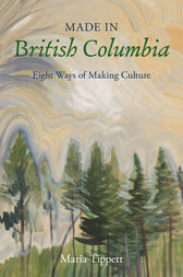 Made in British Columbia by Maria Tippett