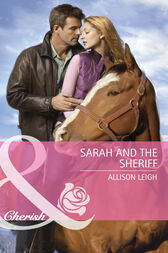 Sarah And The Sheriff (Mills & Boon Cherish) by Allison Leigh