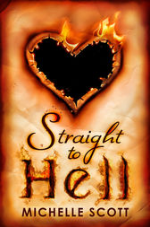 Straight To Hell (Lilith Straight series, Book 1) by Michelle Scott