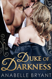 Duke Of Darkness (Three Regency Rogues, Book 2) by Anabelle Bryant