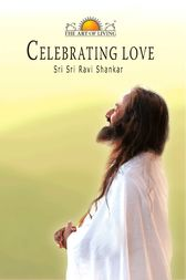 Celebrating Love (The Art of Living) by Sri Sri Ravi Shankar