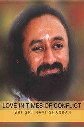 Love in Times of Conflict (The Art of Living) by SRI SRI PUBLICATIONS