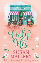 Only His (Mills & Boon M&B) (A Fool's Gold Novel, Book 6) by Susan Mallery