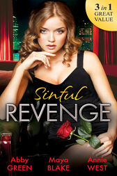 Sinful Revenge: Exquisite Revenge / The Sinful Art of Revenge / Undone by His Touch (Mills & Boon M&B) by Abby Green