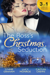 The Boss's Christmas Seduction: Unlocking her Innocence / Million Dollar Christmas Proposal / Not Just the Boss's Plaything (Mills & Boon M&B) by Lynne Graham
