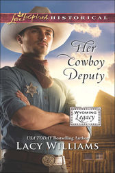 Her Cowboy Deputy (Mills & Boon Love Inspired Historical) (Wyoming Legacy, Book 7) by Lacy Williams