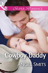 Cowboy Daddy (Mills & Boon Superromance) (A Chair at the Hawkins Table, Book 3) by Angel Smits