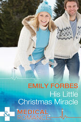 His Little Christmas Miracle (Mills & Boon Medical) by Emily Forbes