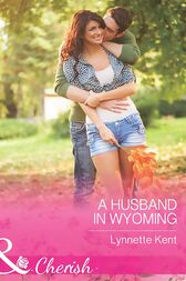 A Husband In Wyoming (Mills & Boon Cherish) (The Marshall Brothers, Book 2) by Lynnette Kent