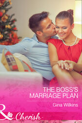 The Boss's Marriage Plan (Mills & Boon Cherish) (Proposals & Promises, Book 2) by Gina Wilkins