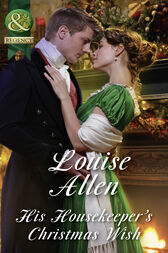 His Housekeeper's Christmas Wish (Mills & Boon Historical) (Lords of Disgrace, Book 1) by Louise Allen