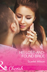 His Lost-And-Found Bride (Mills & Boon Cherish) (The Vineyards of Calanetti, Book 5) by Scarlet Wilson