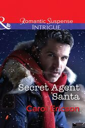 Secret Agent Santa (Mills & Boon Intrigue) (Brothers in Arms: Retribution, Book 4) by Carol Ericson