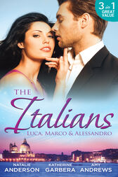 The Italians: Luca, Marco and Alessandro: Between the Italian's Sheets / The Moretti Heir / Alessandro and the Cheery Nanny (Mills & Boon M&B) by Natalie Anderson