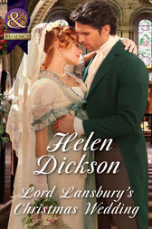 Lord Lansbury's Christmas Wedding (Mills & Boon Historical) by Helen Dickson